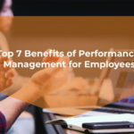 Top 7 Benefits of Performance Management
