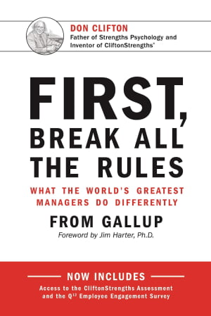 First Break All the Rules_What the World's Greatest Managers Do Differently