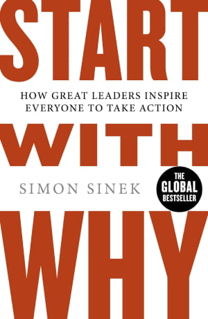 Start with Why_How Great Leaders Inspire Everyone to Take Action